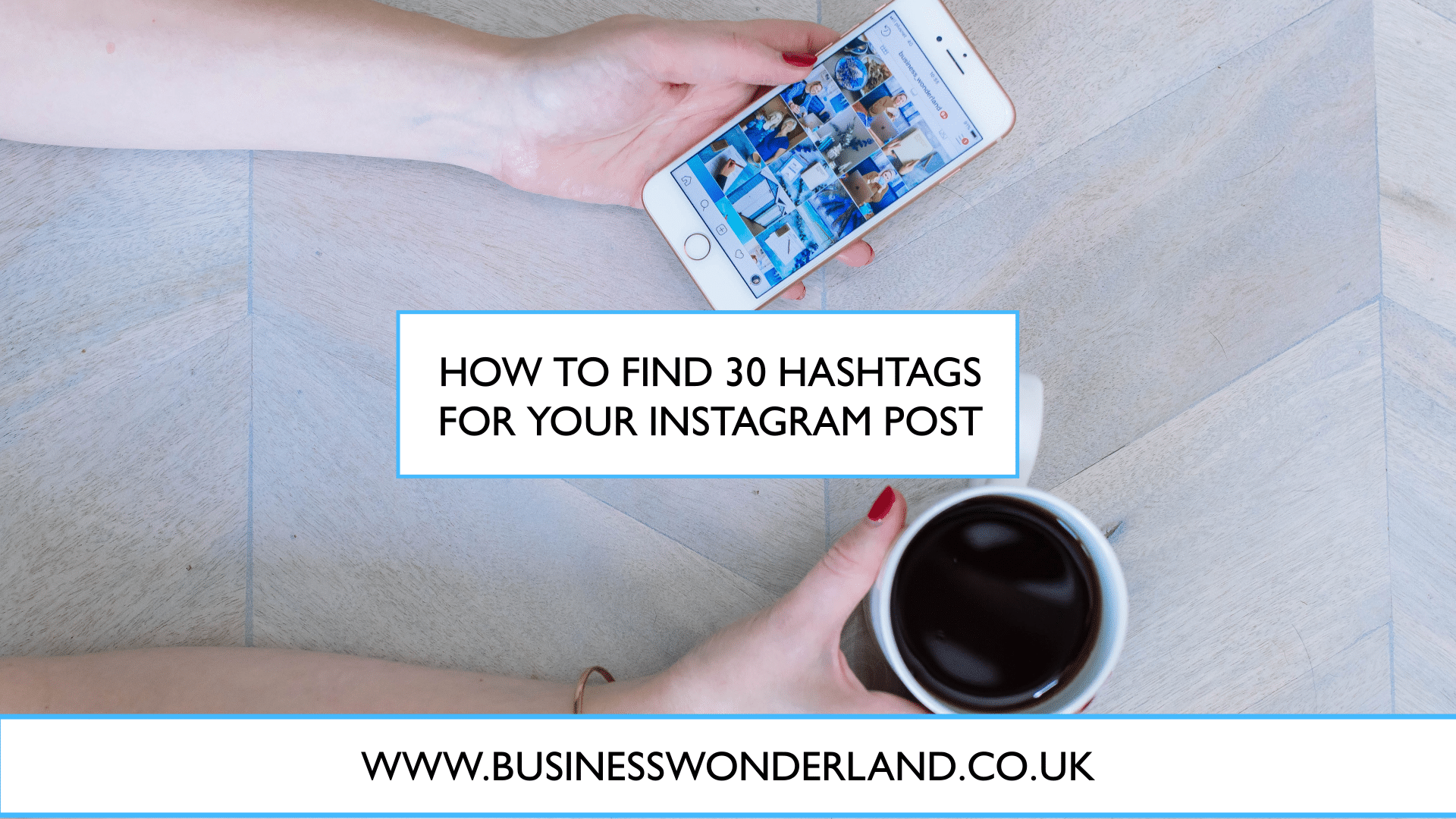 How to find 30 hashtags for your Instagram post