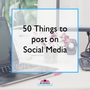50 things to post on social media